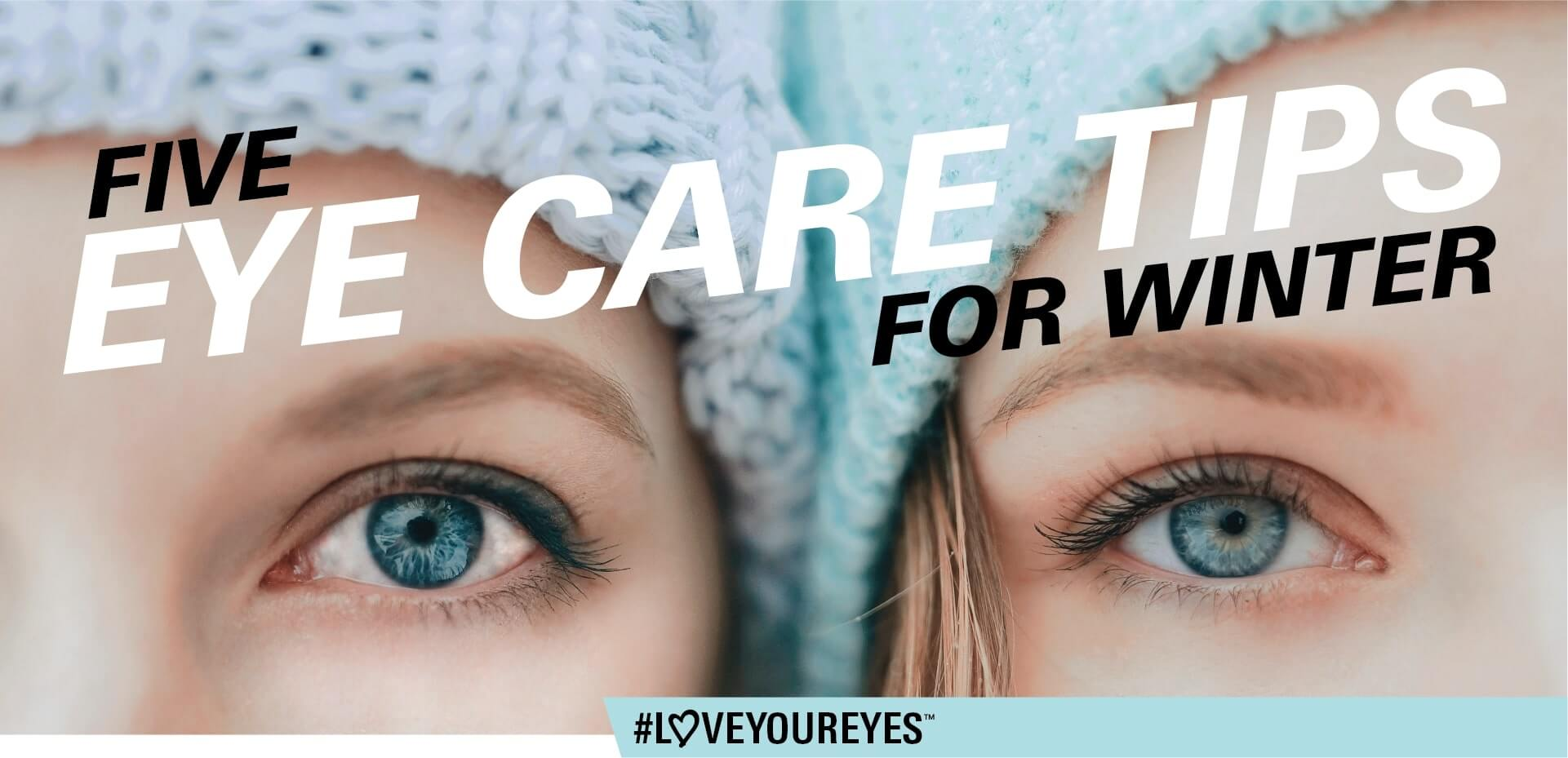 5 Eye Care Tips For Winter